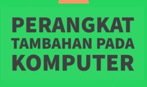 Contoh Alat Tambahan Komputer Sebaiknya Ada Atau Tidak 3